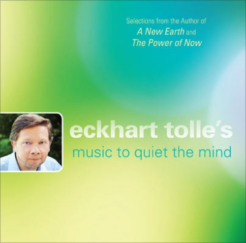 Eckhart Tolle's Music to Quite the Mind
