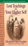 Lost Teachings on Your Higher Self