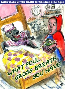 WHAT FOUL GROSS BREATH YOU HAVE!